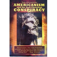 Americanism and the Anti-Christian Conspiracy