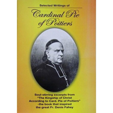 Selected Writings of Cardinal Pie of Poitiers