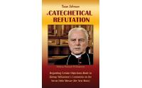 A Catechetical Refutation