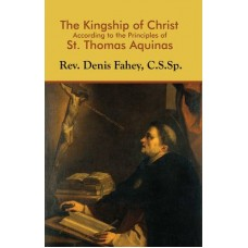 The Kingship of Christ According to the Principle of St. Thomas Aquinas
