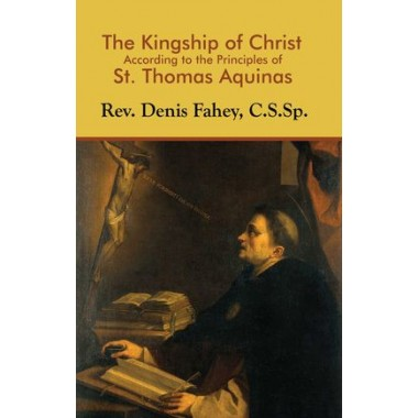 The Kingship of Christ According to the Principle of St. Thomas Aquinas