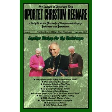 Oportet Christum Regnare - Issue 6 - Summer 2015
